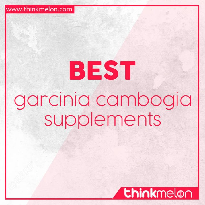 best garcinia cambogia supplements