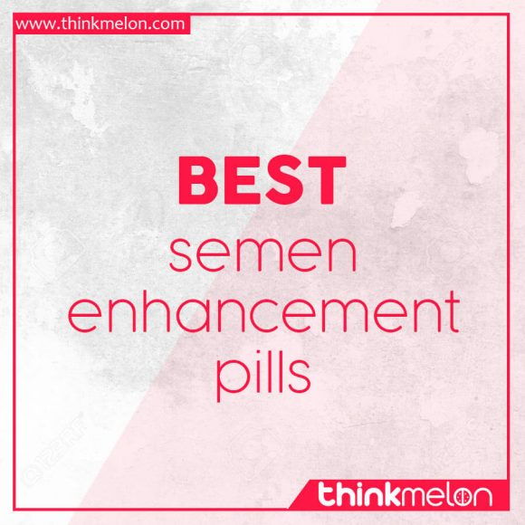 Best semen enhancement pills