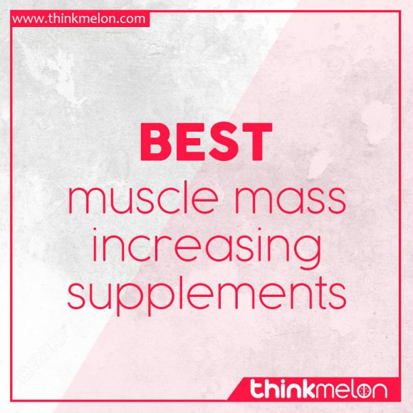 Best supplements to increase muscle mass