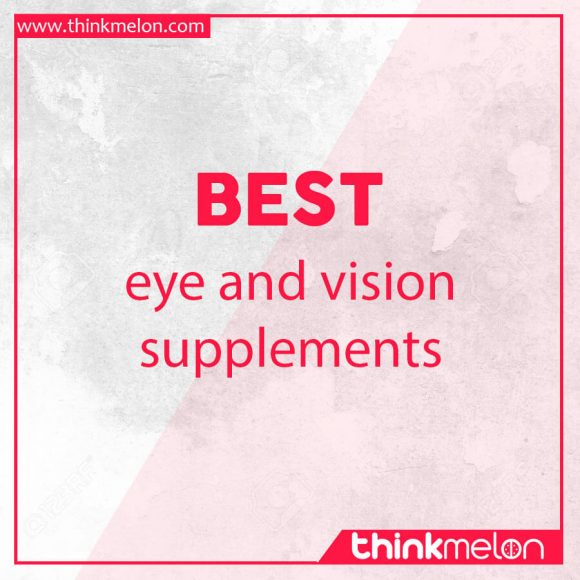 Best eye and vision supplements